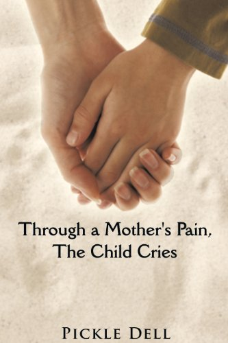 through-a-mothers-pain-the-child-cries-english-edition