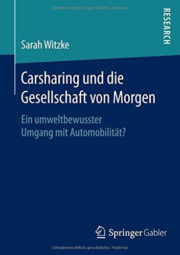 Carsharing und die Gesellschaft von Morgen: Ein umweltbewusster Umgang mit Automobilität?