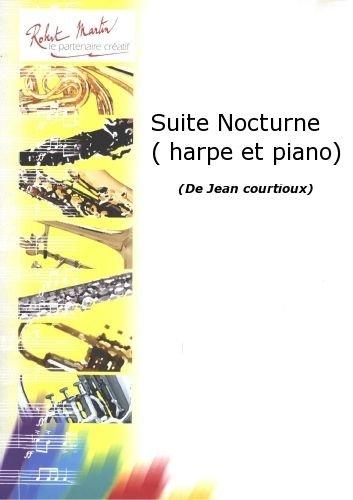 ROBERT MARTIN COURTIOUX J    SUITE NOCTURNE (HARPE ET PIANO)