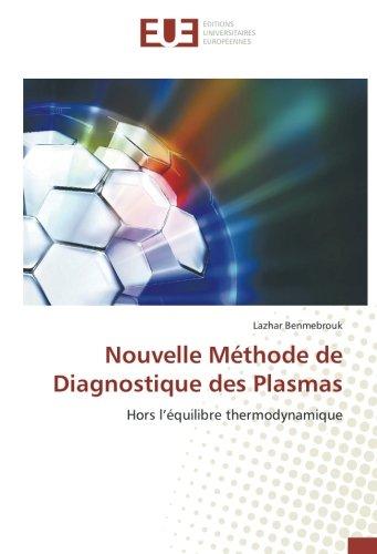 Nouvelle Méthode de Diagnostique des Plasmas: Hors l'équilibre thermodynamique