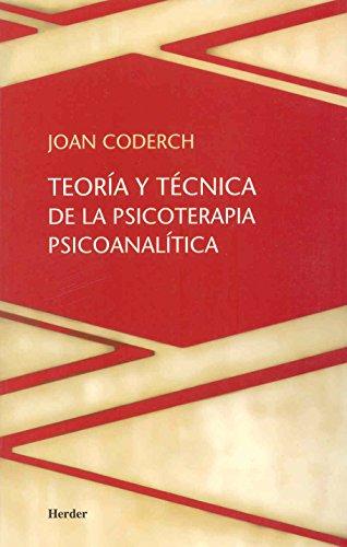 Teoría y técnica de la psicoterapia psicoanalítica por Juan Coderch Sancho