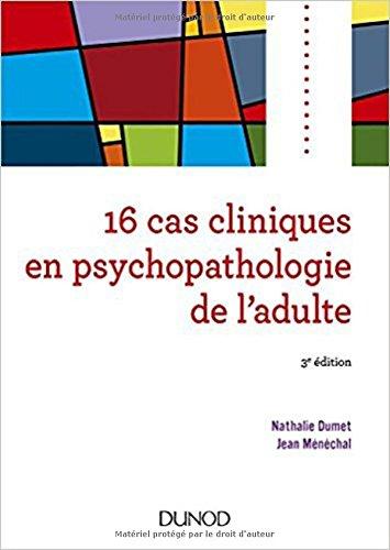16 cas cliniques en psychopathologie de l'adulte - 3e éd.