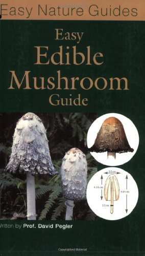By David Pegler The Easy Edible Mushroom Guide (Easy Nature Guides) (First 1st Edition) [Paperback]