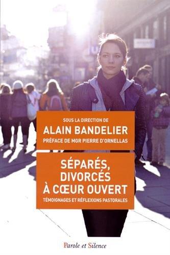 Séparés, divorcés, à coeur ouvert