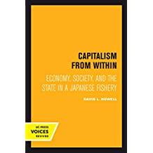 Capitalism From Within: Economy, Society, and the State in a Japanese Fishery