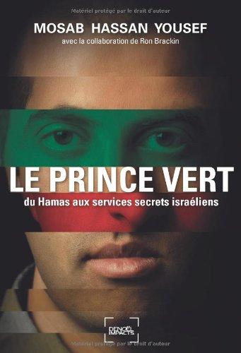 Le Prince vert : Du Hamas aux services secrets israéliens par Mosab Hassan Yousef, Ron Brackin