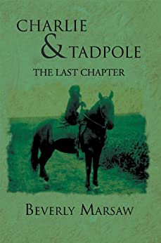 CHARLIE AND TADPOLE: THE LAST CHAPTER (English Edition) de [Beverly Marsaw]