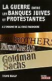 La guerre entre les banques juives et protestantes