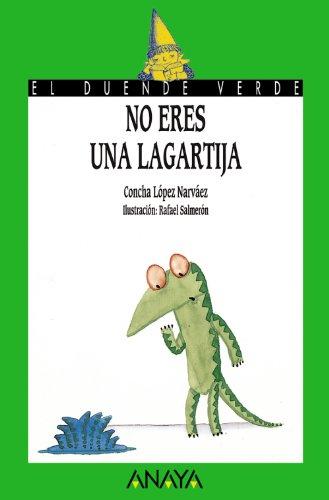 No eres una lagartija (Literatura Infantil (6-11 Años) - El Duende Verde)