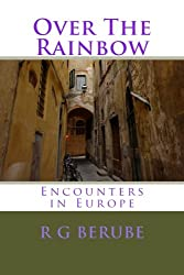 Over The Rainbow: Encounters in Europe