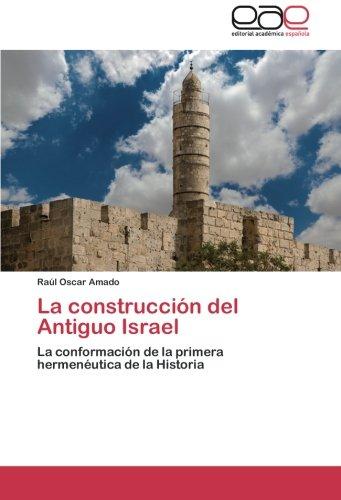 La Construccion del Antiguo Israel por Amado Raul Oscar