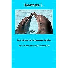 Das Lächeln des träumenden Delfins: Wie ich das innere Licht wiederfand
