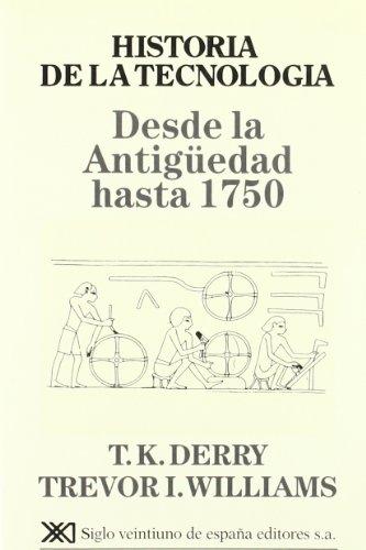 Historia de la tecnología. I: Desde la antigüedad hasta 1750