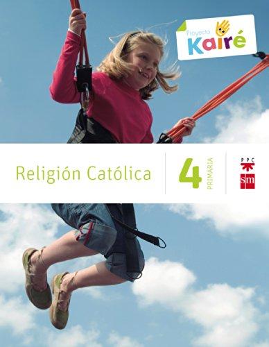 Religión católica. 4 Primaria. Kairé - 9788467568165