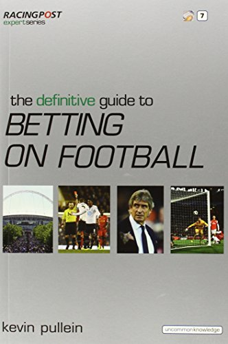 """The Definitive Guide to Betting on Football (""""Racing Post"""" Expert Series)"""