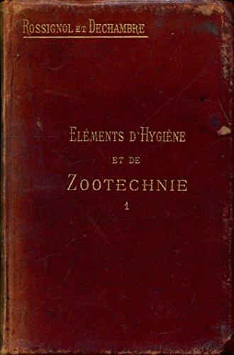 Eléments d'hygiène et de zootechnie , Tome 1 : Anatomie , Extérieur , Hygiène , Zootechnie générale - A l'usage des écoles pratiques d'agriculture - Préface du professeur Baron