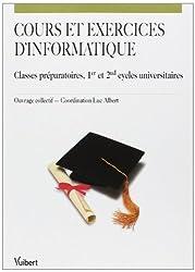 Cours et exercices d'informatique : Classes préparatoires, 1er et 2nd cycles universitaires