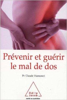 Prévenir et guérir le mal de dos : Un autre regard de Claude Hamonet,Sophie Rochard (Illustrations) ( 15 février 2007 )