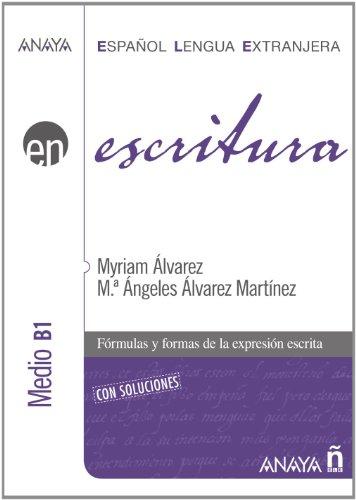 Escritura. Nivel Medio B1 (Anaya E.L.E. En - Escritura - Medio (B1))