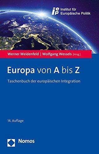 Europa von A bis Z: Taschenbuch der europäischen Integration -