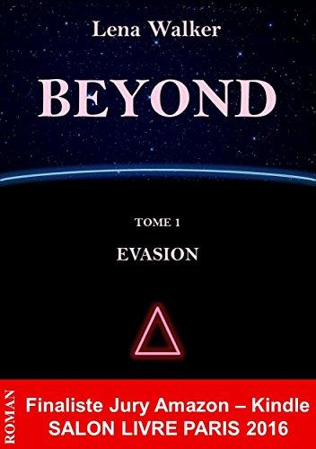 BEYOND - TOME 1 : Evasion par [Walker, Lena]
