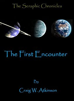 The First Encounter (The Seraphic Chronicles) by [Atkinson, Craig W.]