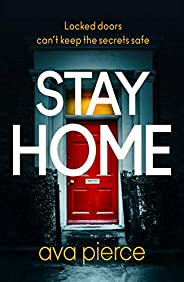 Stay Home: The gripping lockdown thriller about staying alert and staying alive