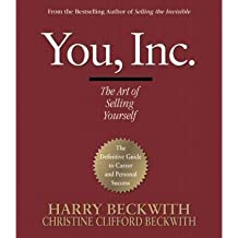 [(You, Inc.: The Art of Selling Yourself )] [Author: Harry Beckwith] [Mar-2007]