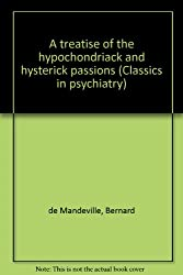 A Treatise of the Hypochondriack and Hysterick Passions