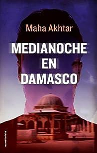 Medianoche en Damasco par Maha Akhtar