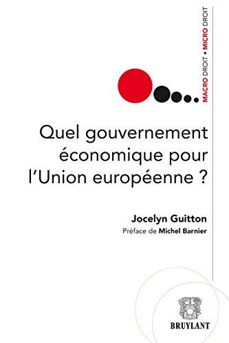 Livres Quel gouvernement économique pour l'Union européenne (Macro droit / Micro droit) pdf, epub ebook