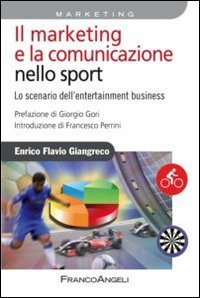 Il marketing e la comunicazione nello sport. Lo scenario dell'entertainment business
