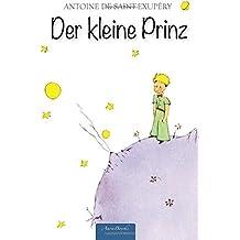 Der Kleine Prinz: Mit Den Illustrationen Des Autors
