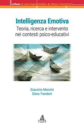 Intelligenza emotiva. Teoria, ricerca e intervento nei contesti psico-educativi