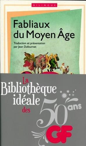 La bibliothèque idéale des 50 ans GF, Tome 15 : Fabliaux du Moyen-Age : Edition bilingue français-vieux français par Anonyme