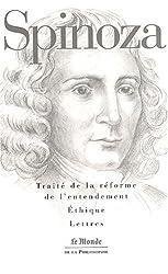 Traité de la réforme de l'entendement ; Ethique ; Lettres