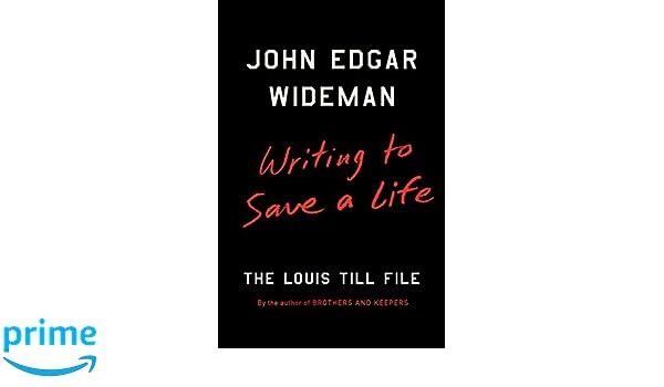 4beb58e8b9 Amazon.fr - Writing to Save a Life: The Louis Till File - John Edgar  Wideman - Livres