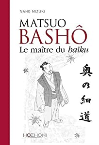 Matsuo Bashô : Le maître du haïku Edition simple One-shot