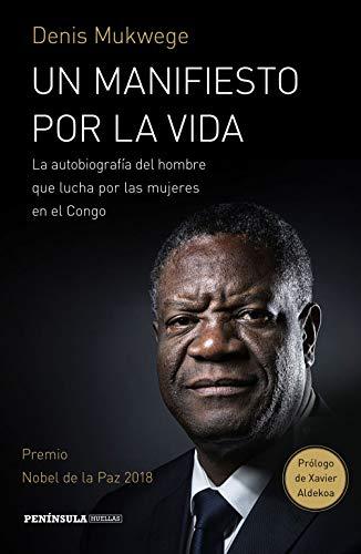 Un manifiesto por la vida: La autobiografía del hombre que lucha por las mujers en el Congo. Prólogo de Xavier Aldekoa (Spanish Edition)
