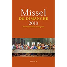 Missel du dimanche 2018 : Nouvelle traduction liturgique (Liturgie) (French Edition)