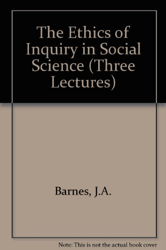 The Ethics of Inquiry in Social Science (Three Lectures)