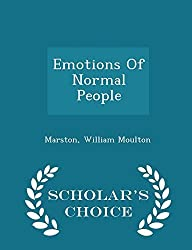 Emotions Of Normal People - Scholar's Choice Edition by William Moulton Marston (2015-02-15)