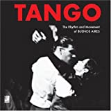 Tango. The Rhythm and Movement of Buenos Aires (inkl. 4 Musik-CDs) [Import anglais]