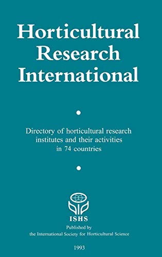 Horticultural Research International: Directory of horticultural research insitutes and their activities in 74 countries: Directory of Research Institutes and Their Activities in 74 Countries
