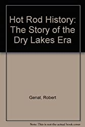 Title: Hot Rod History The Story of the Dry Lakes Era
