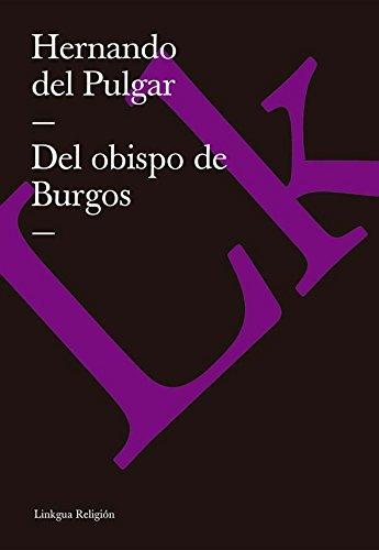 Del obispo de Burgos (Religion) por Hernando de Pulgar