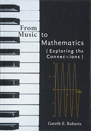 From Music to Mathematics: Exploring the Connections por Gareth E. Roberts