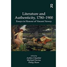 Literature and Authenticity, 1780-1900: Essays in Honour of Vincent Newey by Michael Davies (2011-10-28)