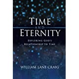 Time and Eternity: Exploring God's Relationship to Time