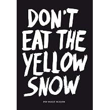 Don't Eat the Yellow Snow: Pop Music Wisdom